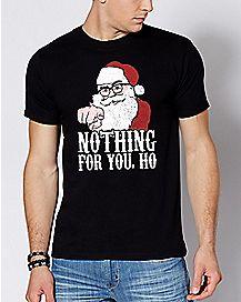 Nothing For You Ho Santa T Shirt