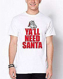 Ya'll Need Santa T Shirt