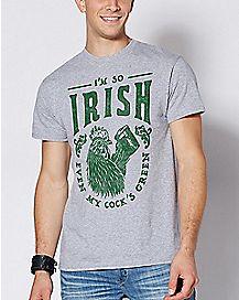 So Irish My Cock Is Green T Shirt
