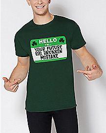 Hello I'm Your Future Big Drunken Mistake T Shirt