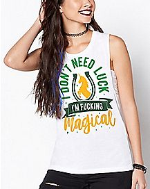 I Don't Need Luck I'm Magical Muscle Tank Top