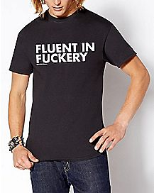 Fluent In Fuckery T Shirt - Dpcted